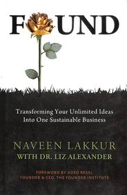 Found : Transforming Your Unlimited Ideas Into    One Sustainable Business