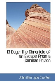 13 Days: The Chronicle of an Escape from a German Prison