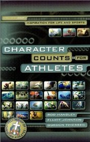Character Counts For Athletes (Inspiration For Life And Sports, Vol 1)