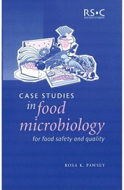 Case Studies In Food Microbiology For Food Safety & Quality