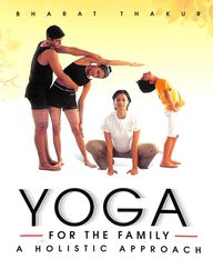 Yoga For The Family A Holistic Approach