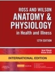 Ross & Wilson Anatomy & Physiology In Health       & Illness
