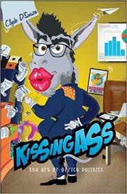Kissing Ass : The Art Of Office Politics