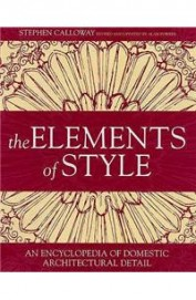 Elements Of Style : An Encyclopedia Of Domestic    Architectural Detail
