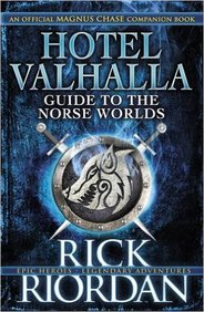 Hotel Valhalla Guide To The Norse Worlds : An Offical Magnus Chase Companion Book