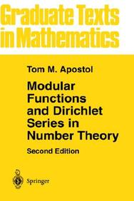 Modular Functions and Dirichlet Series in Number Theory (Graduate Texts in Mathematics) (v. 41)
