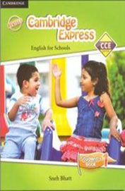 Cambridge Express English For Schools Students     Book 1 : Cce