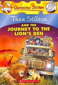THEA STILTON and THE JOURNEY TO THE LIONS DEN BOOK 17