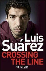 Luis Suarez : Crossing The Line My Story