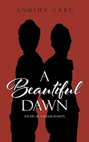 A Beautiful Dawn: The Life of a Hallucination