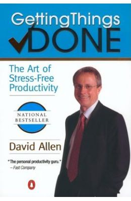 GETTINGTHINGS DONE : THE ART OF STRESS FREE       PRODUCTIVITY