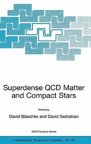 Superdense Qcd Matter And Compact Stars: Proceedings Of The Nato Advanced Research Workshop On Superdense Qcd Matter And Compact
