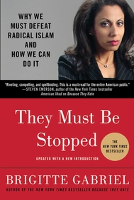 Must Be Stopped : Why We Must Defeat Radical Islam And How We Can Do It
