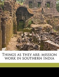 Things as They Are; Mission Work in Southern India
