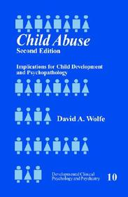 Child Abuse: Implications For Child Development And Psychopathology (Developmental Clinical Psychology And Psychiatry)