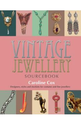 Vintage Jewellery Sourcebook: Designers, Styles and Stockists for Costume and Fine Jewellery