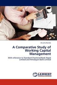 A Comparative Study of Working Capital Management