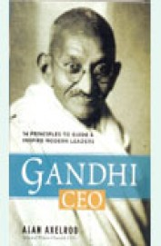 GANDHI CEO - 14 PRINCIPLES TO GUIDE and INSPIRE     MODERN LEADERS