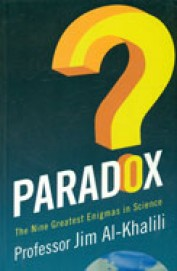 Paradox : The Nine Greatest Enigmas In Science