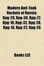 Modern Anti-Tank Rockets Of Russia: RPG-29, RPG-30, RPG-27, RPG-18, RPG-32, RPG-28, RPG-16, RPG-22, RPG-26