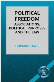 Political Freedom: Association, Political Purposes And The Law