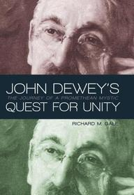 John Dewey's Quest For Unity: The Journey Of A Promethean Mystic