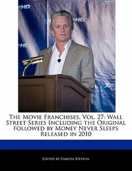 The Movie Franchises, Vol. 27: Wall Street Series Including The Original Followed By Money Never Sleeps Released In 2010