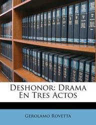 Deshonor: Drama En Tres Actos