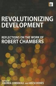 Revolutionizing Development: Reflections On The Work Of Robert Chambers