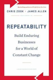 Repeatabilty : Build Enduring Business For A World Of Constant Change