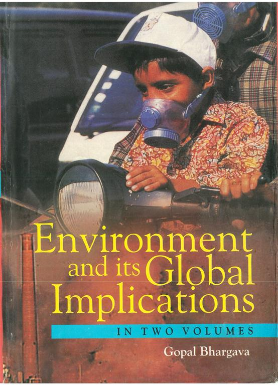 Environment And Its Global Implications (theory And Practice), Vol.1