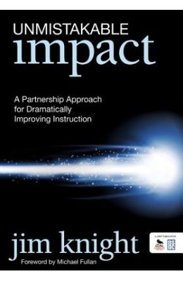 Unmistakable Impact: A Partnership Approach for Dramatically Improving Instruction