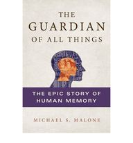 Guardian Of All Things : The Epic Story Of Human   Memory