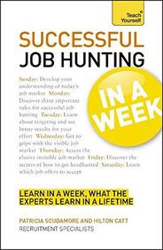 Job Hunting In A Week : Teach Yourself