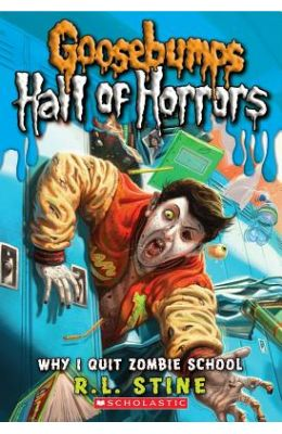 Why I Quit Zombie School : Goosebumps Hall Of Horrors : 4