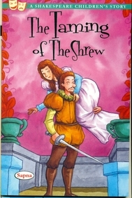 Taming Of The Shrew : A Shakespeare Childrens      Story