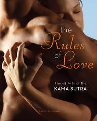 The Rules Of Love: The 64 Arts Of The Kama Sutra