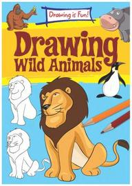 Drawing Wild Animals (Drawing Is Fun!)