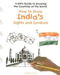 How to Draw India's Sights and Symbols (Kid's Guide to Drawing the Countries of the World)