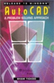 Auto Cad A Problem Solving Approach Release 13 Windows