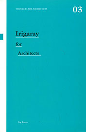 Irigaray For Architects : 03