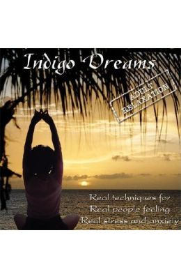 Indigo Dreams Adult Relaxation: Guided Meditation/Relaxation Techniques Decrease Anxiety, Stress, Anger