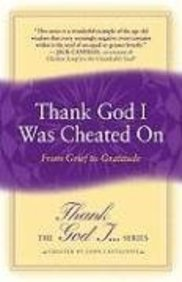 Thank God I. . . Was Cheated On