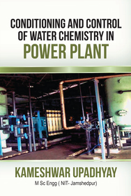 Conditioning And Control Of Water Chemistry In Power Plant