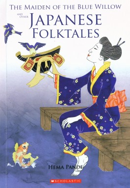 Maiden Of The Blue Willow & Other Japanese Folktales book : Hema ...