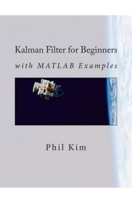 Kalman Filter for Beginners: With MATLAB Examples