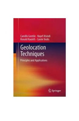 Geolocation Techniques: Principles & Applications