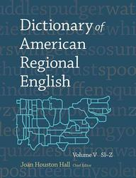 Dictionary of American Regional English, Volume V: Sl-Z