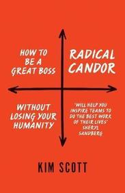 Radical Candor : How to be a Great Boss without Losing your Humanity price comparison at Flipkart, Amazon, Crossword, Uread, Bookadda, Landmark, Homeshop18