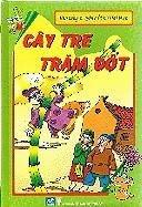 Kho Tang Truyen Co Tich Viet Nam - Cay Tre Tram Dot (Vietnamese Edition)